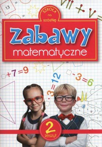 Zabawy matematyczne. Zeszyt 2 - okładka książki