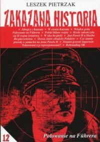Zakazana historia 12. Polowanie na Fuhrera - okładka książki