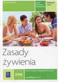 Zasady żywienia. Podręcznik cz. 2. Technik żywienia i usług gastronomicznych. Kwalifikacja T.15.1 - okładka podręcznika
