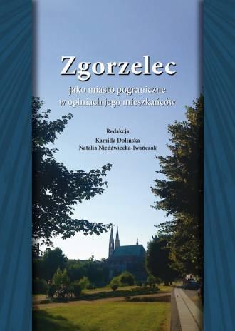 Zgorzelec jako miasto pograniczne - okładka książki