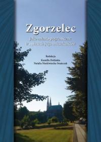 Zgorzelec jako miasto pograniczne w opiniach jego mieszkańców - okładka książki