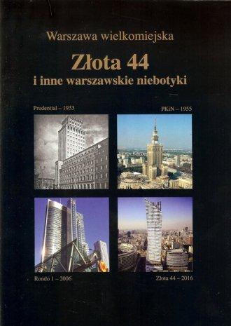 Złota 44 i inne warszawskie niebotyki - okładka książki