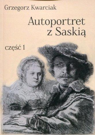 Autoportret z Saskią cz. 1 - okładka książki