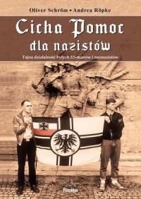Cicha Pomoc dla nazistów. Tajna działalność byłych SS-manów i neonazistów - okładka książki