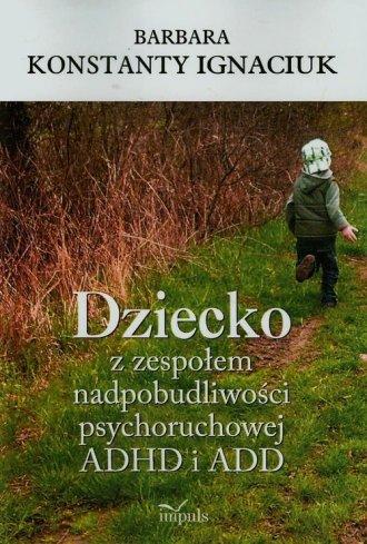 Dziecko z zespołem nadpobudliwości - okładka książki