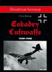 Eskadry Luftwaffe 1939-1945 - Chris - okładka książki
