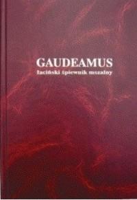 Gaudeamus. Łaciński śpiewnik mszalny - okładka książki