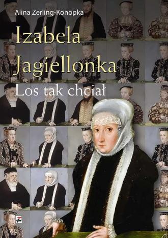 Izabela Jagiellonka. Los tak chciał - okładka książki