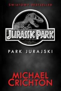 Jurassic Park. Park Jurajski - okładka książki