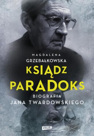 Ksiądz Paradoks. Biografia Jana - okładka książki