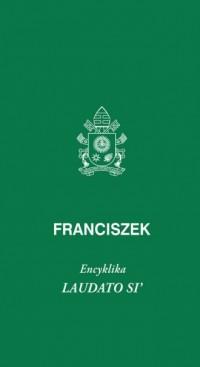 Laudato Si. Encyklika poświęcona - okładka książki