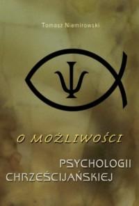 O możliwości psychologii chrześcijańskiej - okładka książki