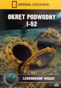 Okręt podwodny I-52. Legendarne wraki - okładka filmu