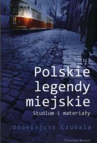 Polskie legendy miejskie. Studium i materiały - okładka książki