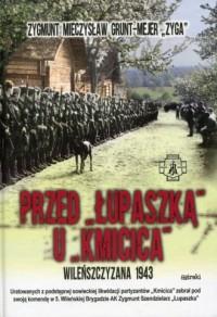 Przed Łupaszką u Kmicica. Wileńszczyzna - okładka książki