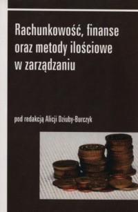 Rachunkowość, finanse oraz metody ilościowe w zarządzaniu - okładka książki