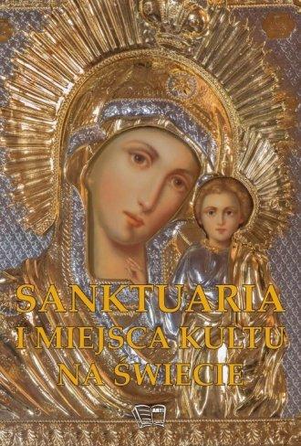 Sanktuaria i miejsca kultu na świecie - okładka książki