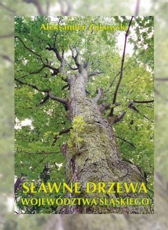 Sławne drzewa województwa śląskiego - okładka książki