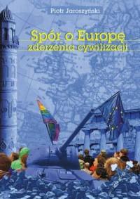 Spór o Europę. Zderzenia cywilizacji - okładka książki
