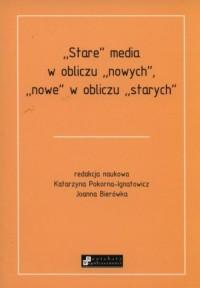 Stare media w obliczu nowych, nowe w obliczu starych - okładka książki