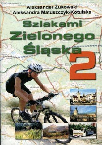 Szlakami Zielonego Śląska 2 - okładka książki