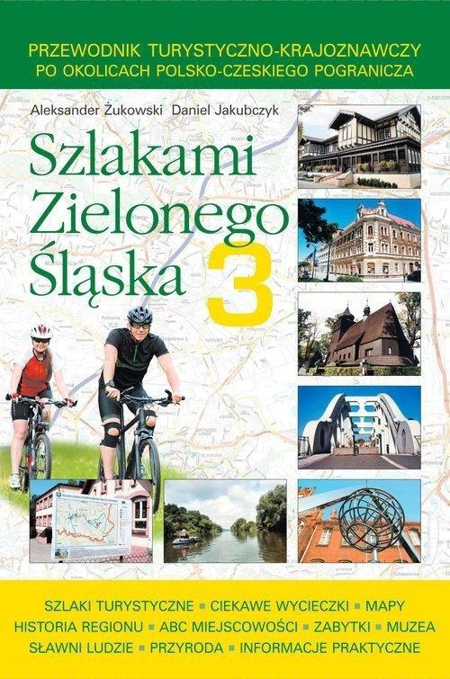 Szlakami Zielonego Śląska 3 - okładka książki