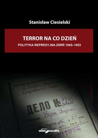 Terror na co dzień. Polityka represyjna - okładka książki