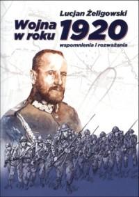 Wojna roku 1920. Wspomnienia i rozważania - okładka książki