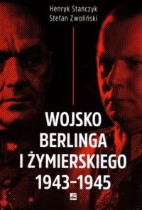 Wojsko Berlinga i Żymierskiego 1943-1945 - okładka książki