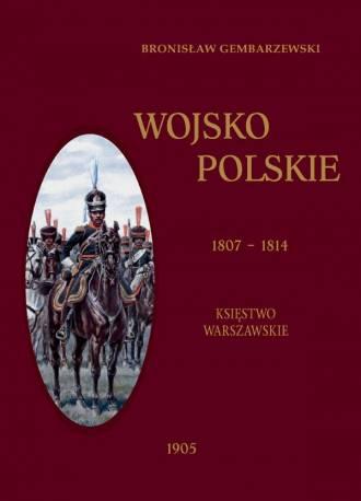 Wojsko Polskie 1807-1814. Tom I. - okładka książki
