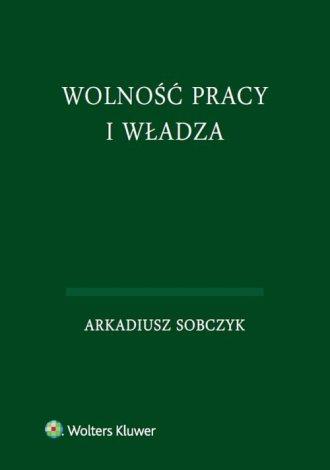 Wolność pracy i władza - okładka książki