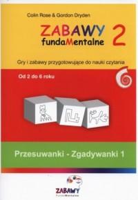 Zabawy fudamentalne 2. Przesuwanki zgadywanki 1. Od 2 do 6 roku - okładka podręcznika
