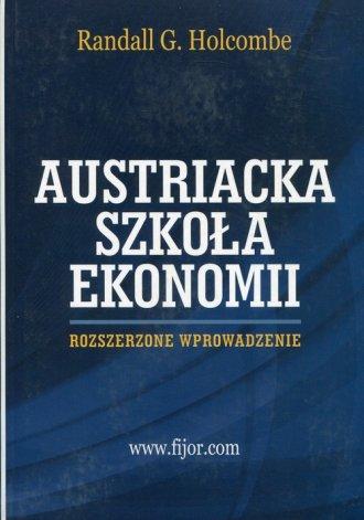 Austriacka szkoła ekonomii. Rozszerzone - okładka książki