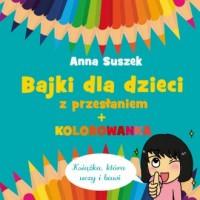 Bajki dla dzieci z przesłaniem (+ kolorowanka) - okładka książki