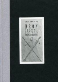 Broń sieczna w ogóle i w Polsce, - okładka książki