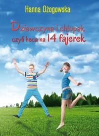 Dziewczyna i chłopak, czyli heca na 14 fajerek - okładka książki