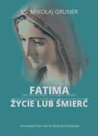 Fatima. Życie lub śmierć. jak zachować - okładka książki