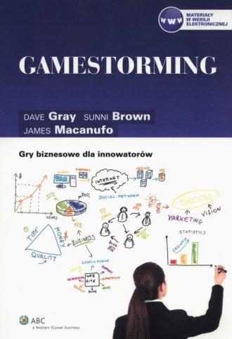 Gamestorming. Gry biznesowe dla - okładka książki