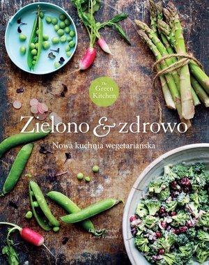 Green Kitchen. Zielono & zdrowo - okładka książki