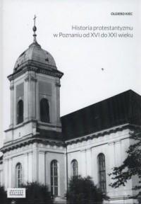 Historia protestantyzmu w Poznaniu - okładka książki