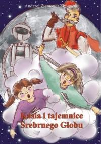 Kasia i tajemnice Srebrnego Globu - okładka książki