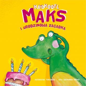 Krokodyl Maks i urodzinowa zagadka - okładka książki