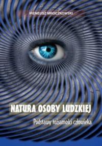 Natura osoby ludzkiej. Podstawy tożsamości czlowieka - okładka książki