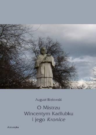 O Mistrzu Wincentym Kadłubku i - okładka książki