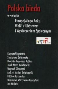 Polska bieda w świetla Europejskiego Roku Walki z ubóstwem i Wykluczeniem Spolecznym - okładka książki