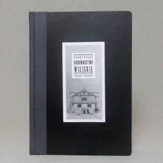 Praktyczne budownictwo wiejskie. - okładka książki