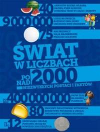 Świat w liczbach. Ponad 2000 niezwykłych postaci i faktów - okładka książki