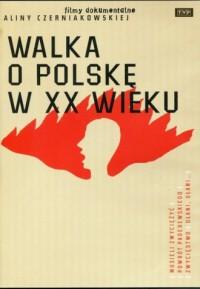 Walka o Polskę w XX wieku - okładka filmu