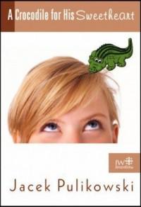 A Crocodile for His Sweetheart - okładka książki