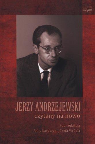 Jerzy Andrzejewski czytany na nowo - okładka książki